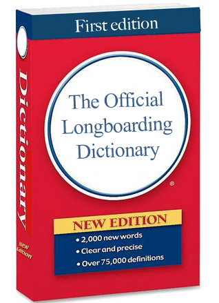 official longboarding dictionary